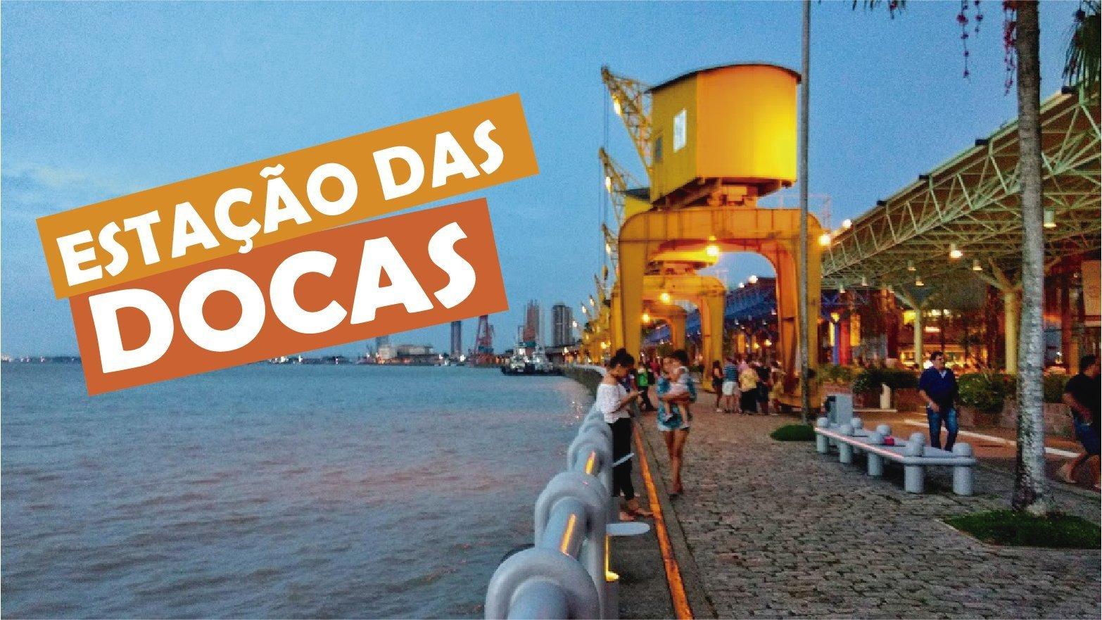 You are currently viewing Estação das Docas em Belém do Pará