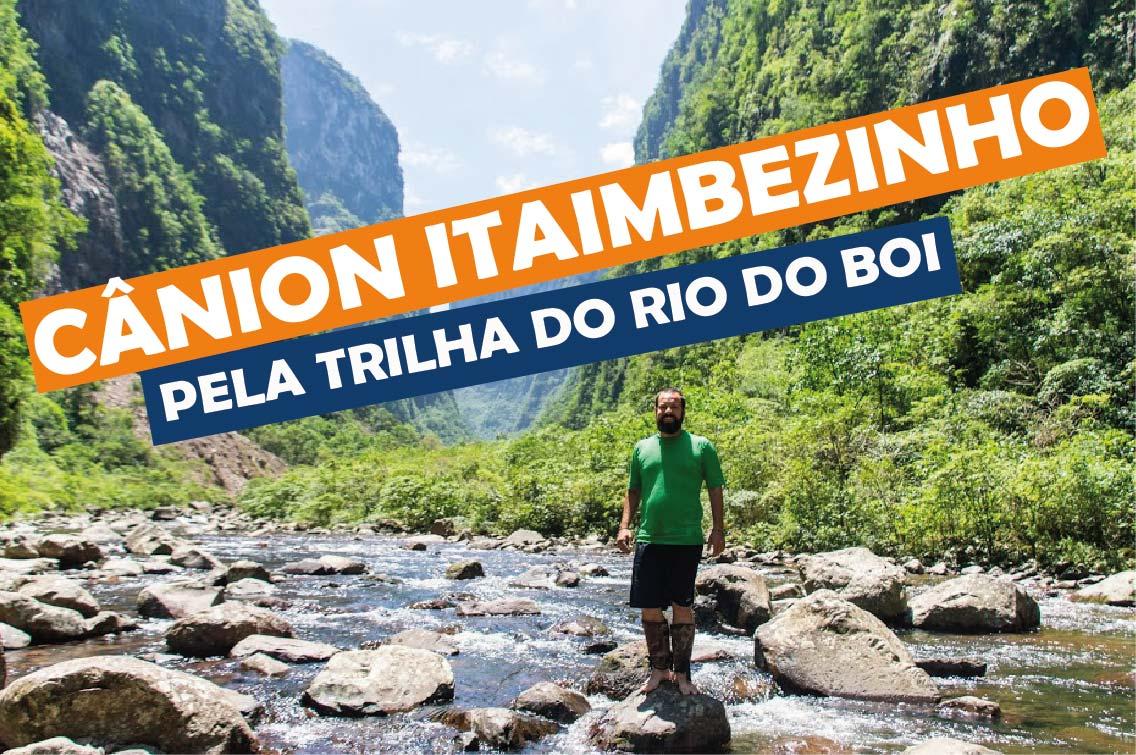 You are currently viewing Cânion Itaimbezinho pela trilha do Rio do Boi