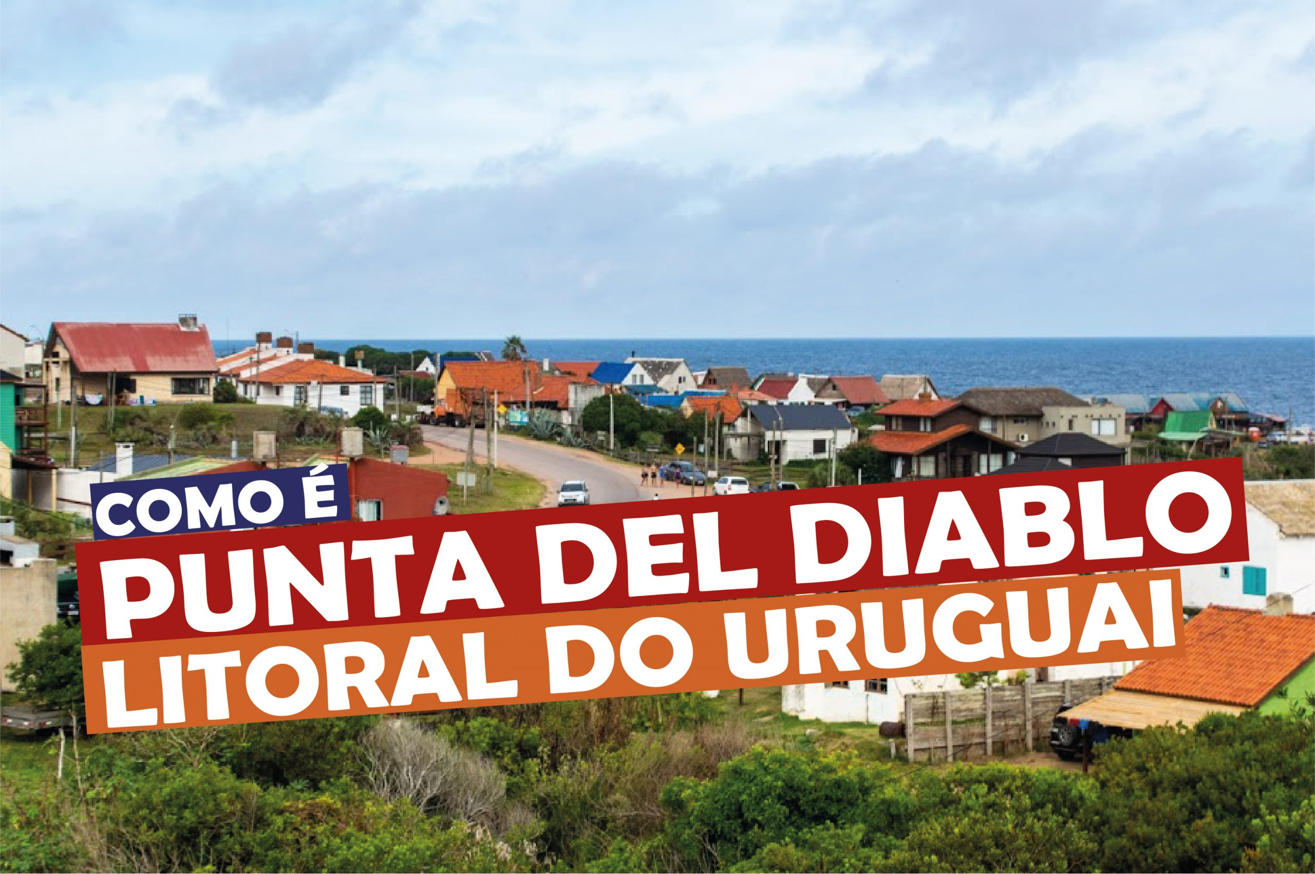 You are currently viewing Como é Punta del Diablo – litoral do Uruguai