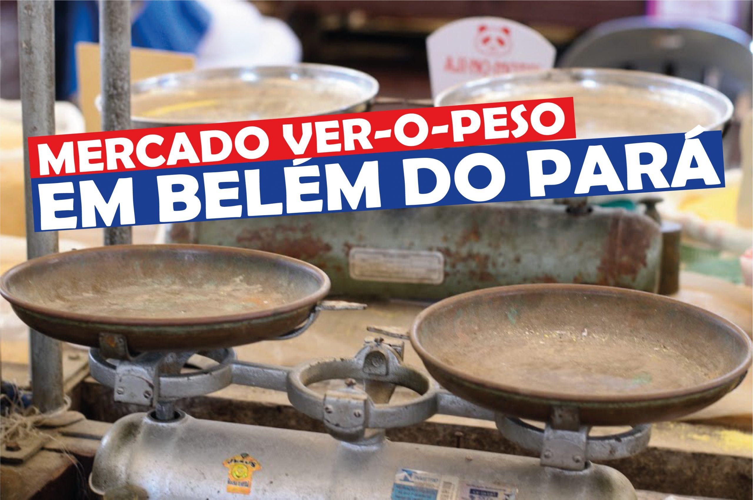 You are currently viewing Mercado Ver-o-Peso em Belém do Pará
