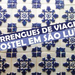 Perrengues de Viagem – Hostel São Luís do Maranhão