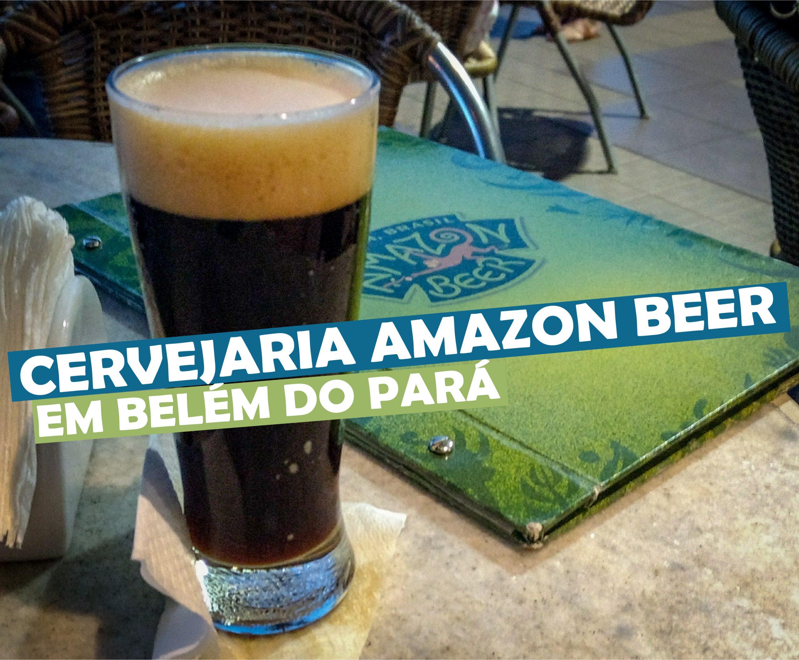 You are currently viewing Cervejaria Amazon Beer em Belém do Pará
