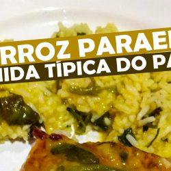 Arroz Paraense – Conheça Essa Iguaria Típica do Pará