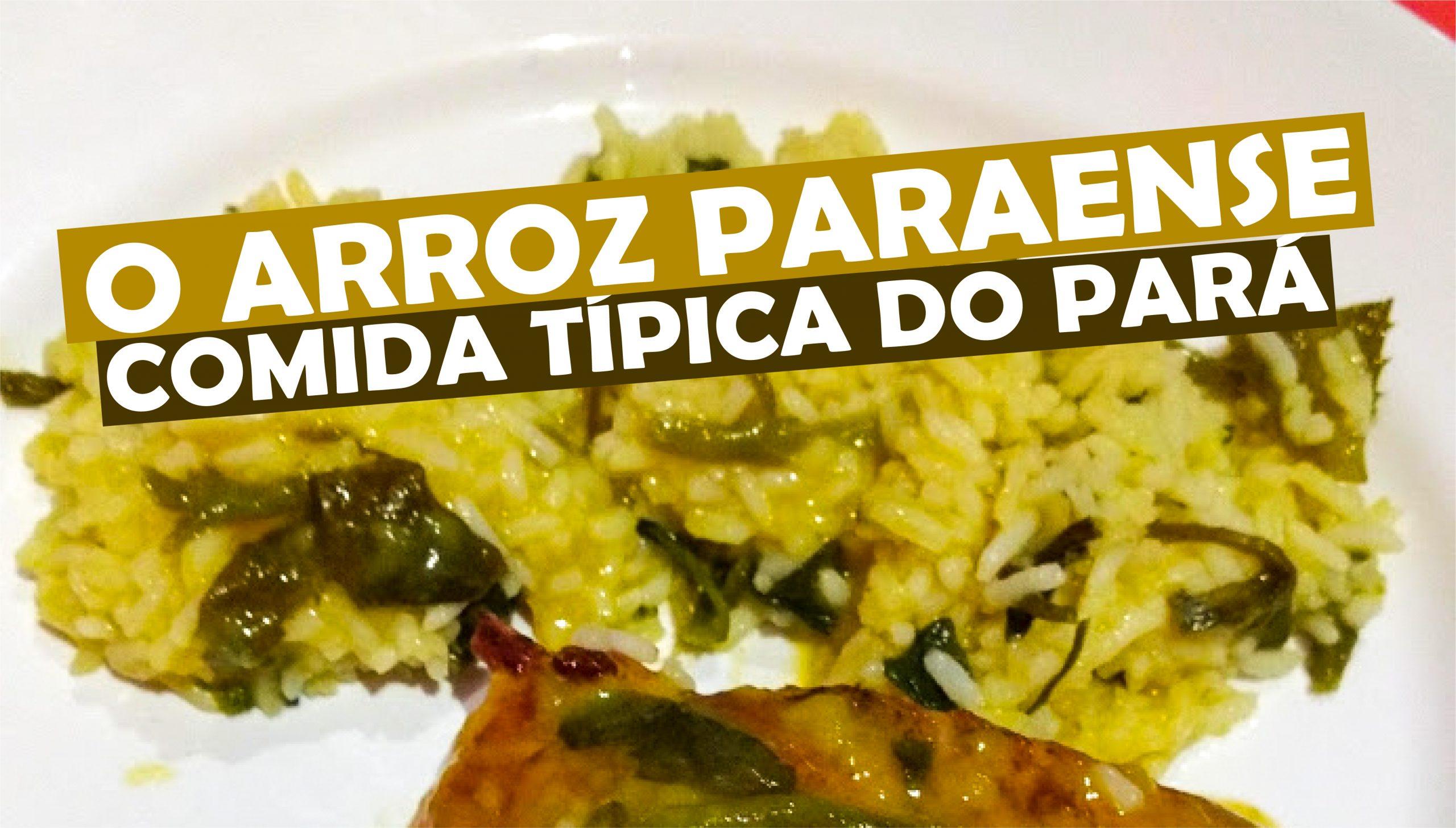 You are currently viewing Arroz Paraense – Conheça Essa Iguaria Típica do Pará