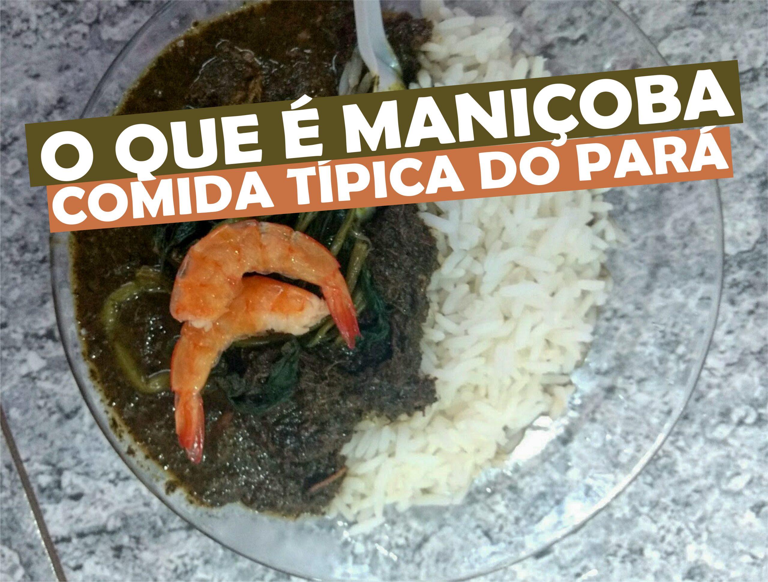 You are currently viewing Maniçoba: O Que é e Como é Feita Essa Iguaria?