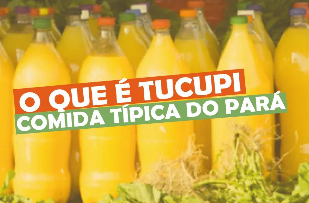 O que é Tucupi