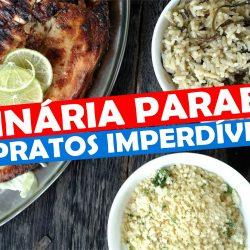 Culinária Paraense, os 6 pratos típicos imperdíveis do Pará