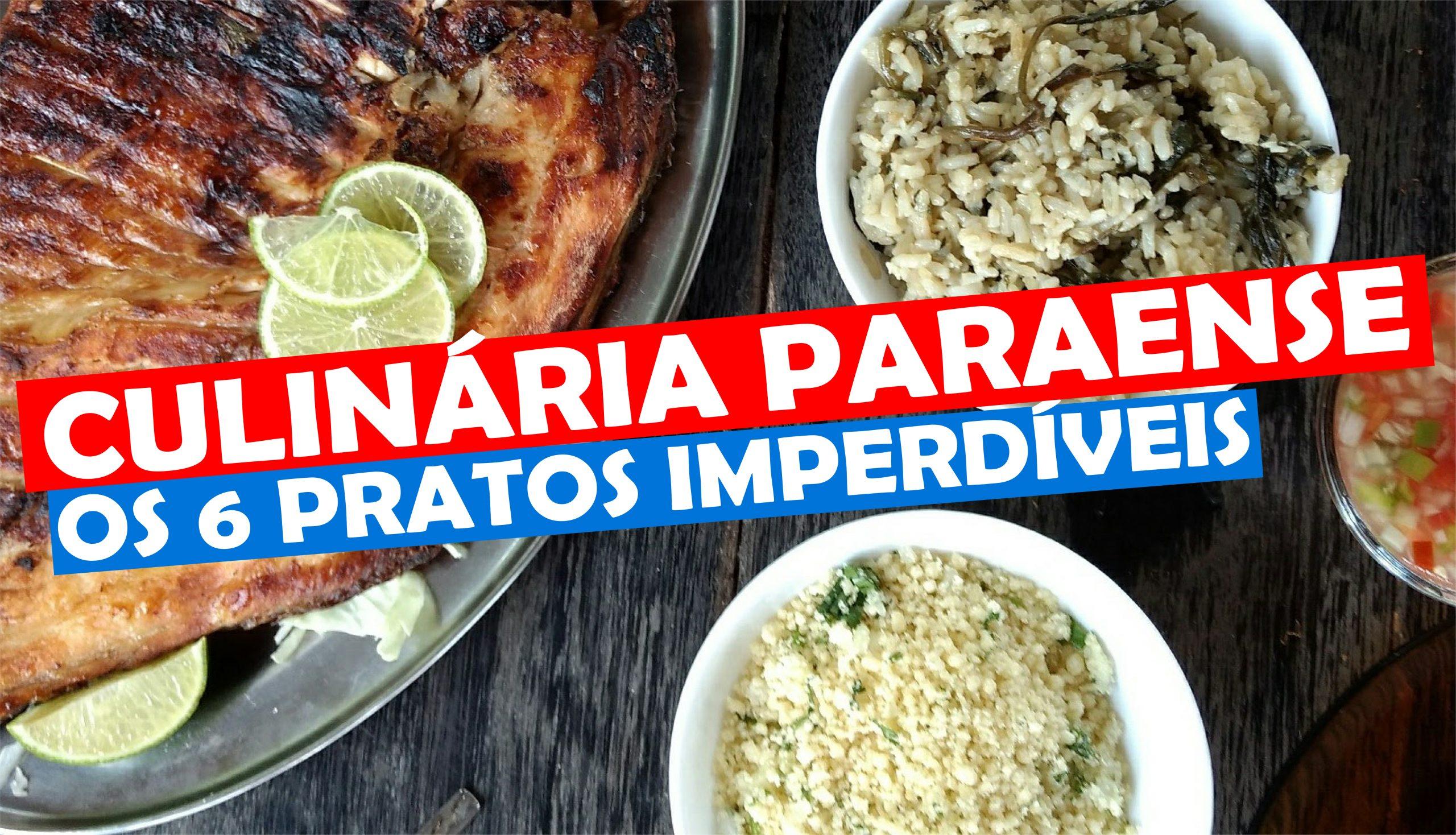 You are currently viewing Culinária Paraense, os 6 pratos típicos imperdíveis do Pará
