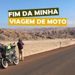 FIM-DA-MINHA-VIAGEM-DE-MOTO