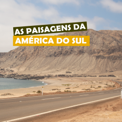 As paisagens da América do Sul