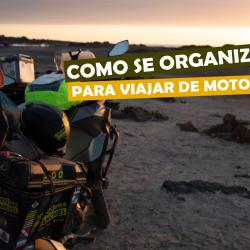 Como se organizar para viajar de moto