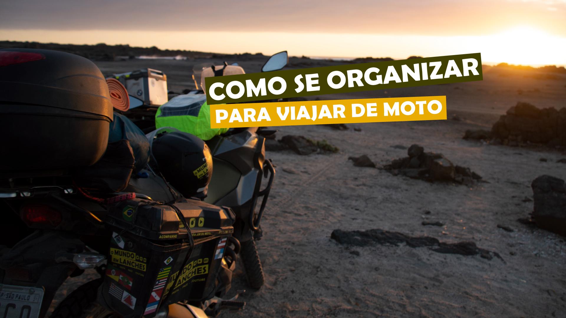 You are currently viewing Como se organizar para viajar de moto