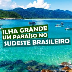 Ilha Grande Um Paraíso no Sudeste Brasileiro