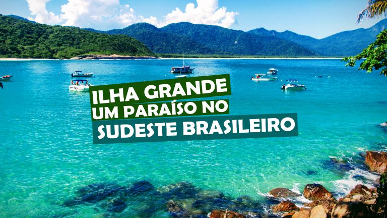 Read more about the article Ilha Grande Um Paraíso no Sudeste Brasileiro