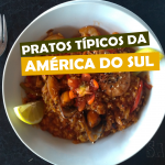 pratos-tipicos-da-america-do-sul