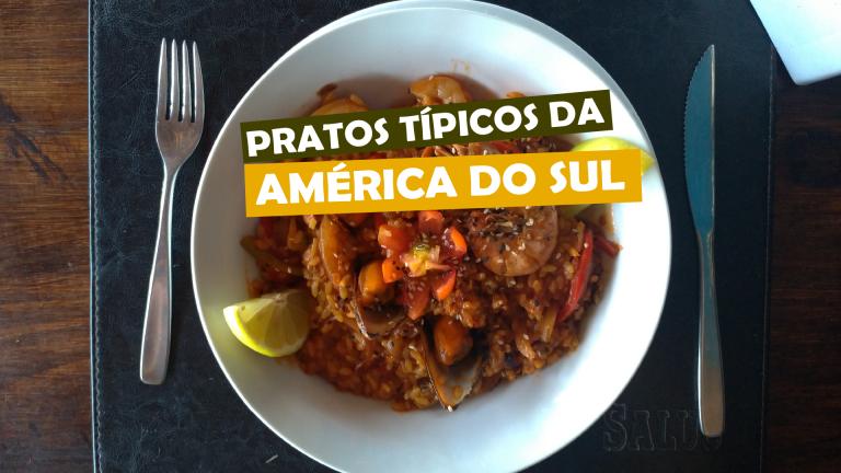 Read more about the article Pratos típicos da América do Sul