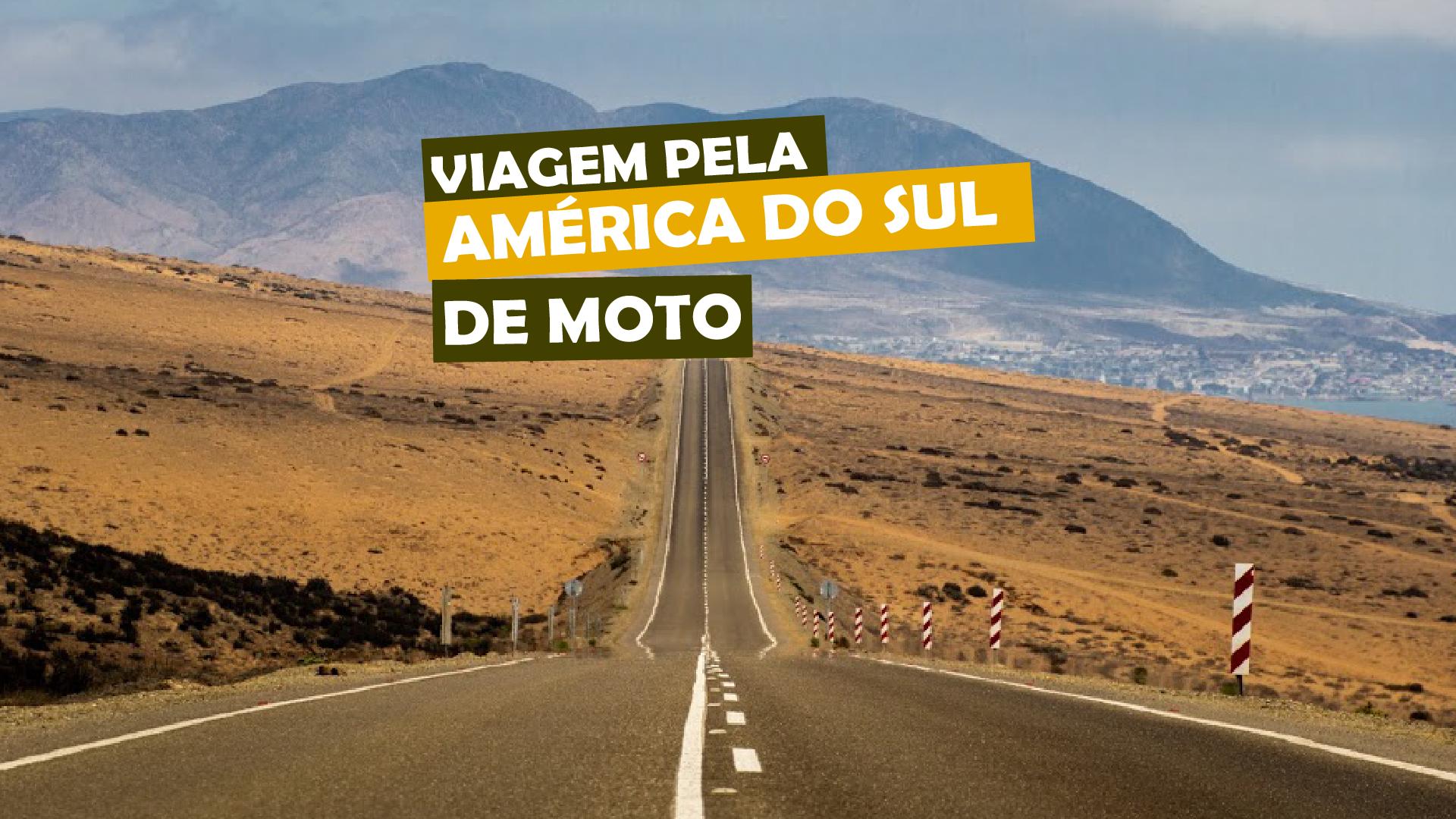 You are currently viewing Viagem pela América do Sul de moto
