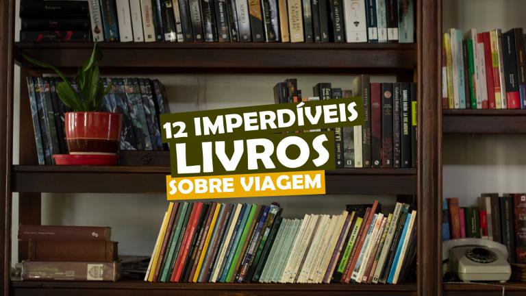 Read more about the article 12 imperdíveis livros sobre viagem