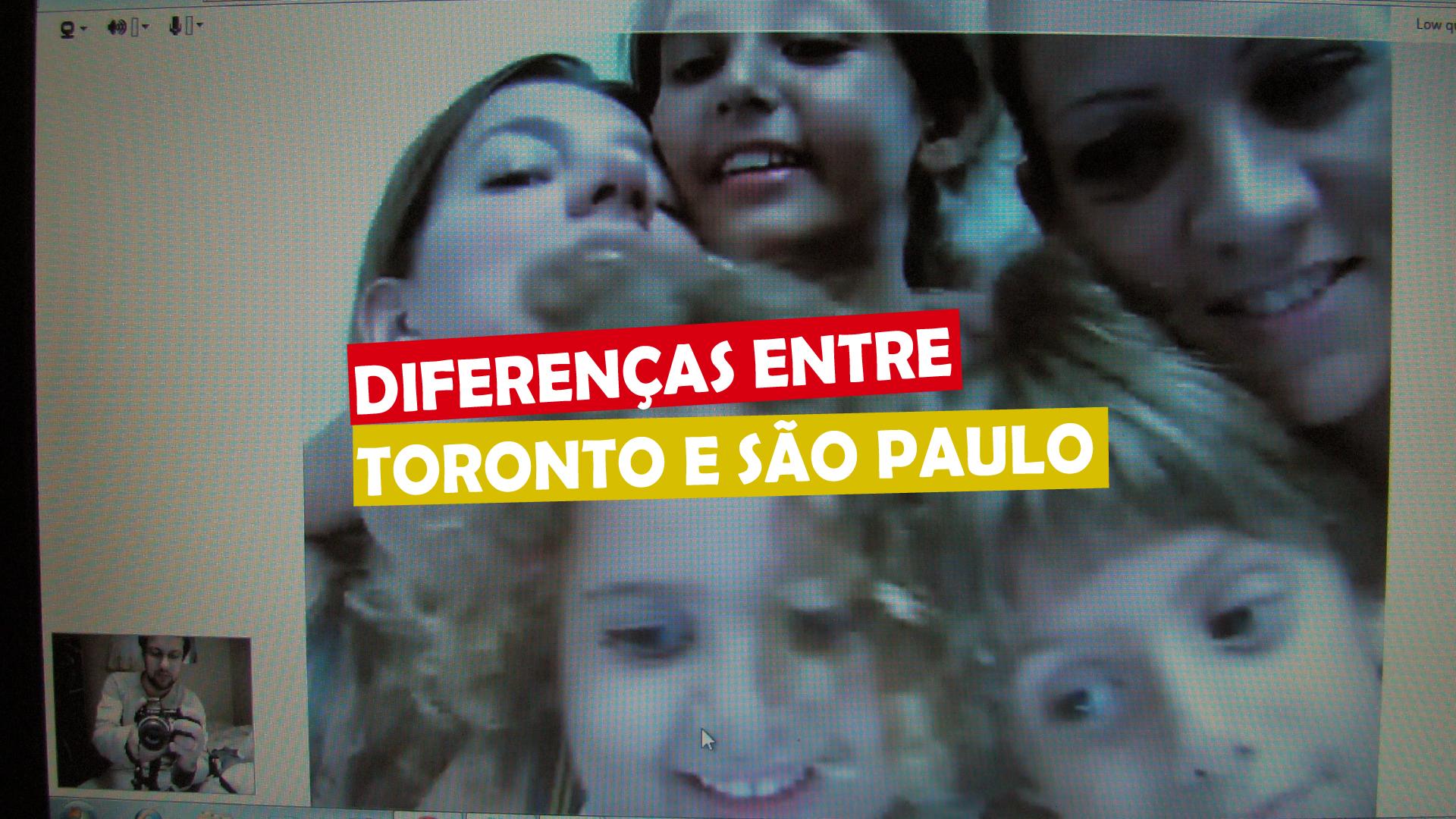 You are currently viewing Diferenças entre Toronto e São Paulo