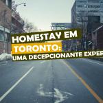 Homestay em Toronto: Uma decepcionante experiência