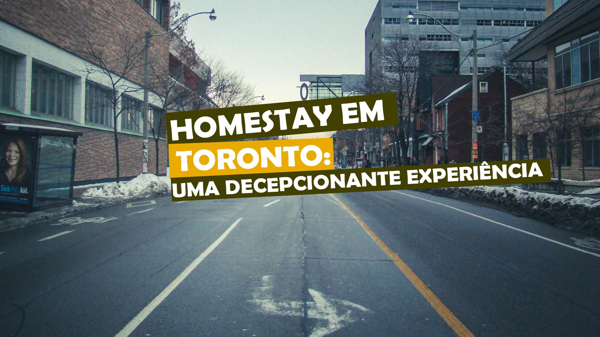 You are currently viewing Homestay em Toronto: Uma decepcionante experiência