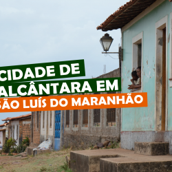 CIDADE DE ALCÂNTARA EM SÃO LUÍS DO MARANHÃO