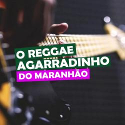 O Reggae agarradinho do Maranhão