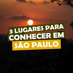 3 Lugares para conhecer em São Paulo