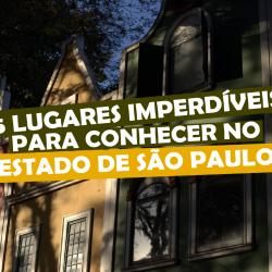 5 LUGARES imperdíveis PARA CONHECER no estado de São Paulo ?
