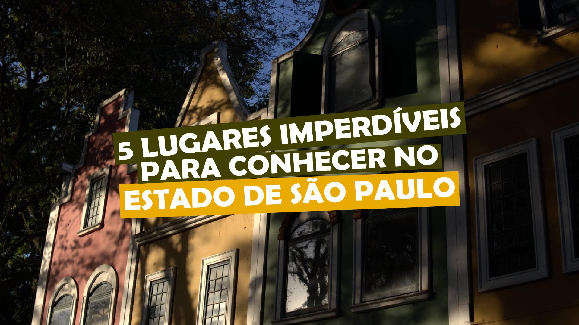 You are currently viewing 5 LUGARES imperdíveis PARA CONHECER no estado de São Paulo ?