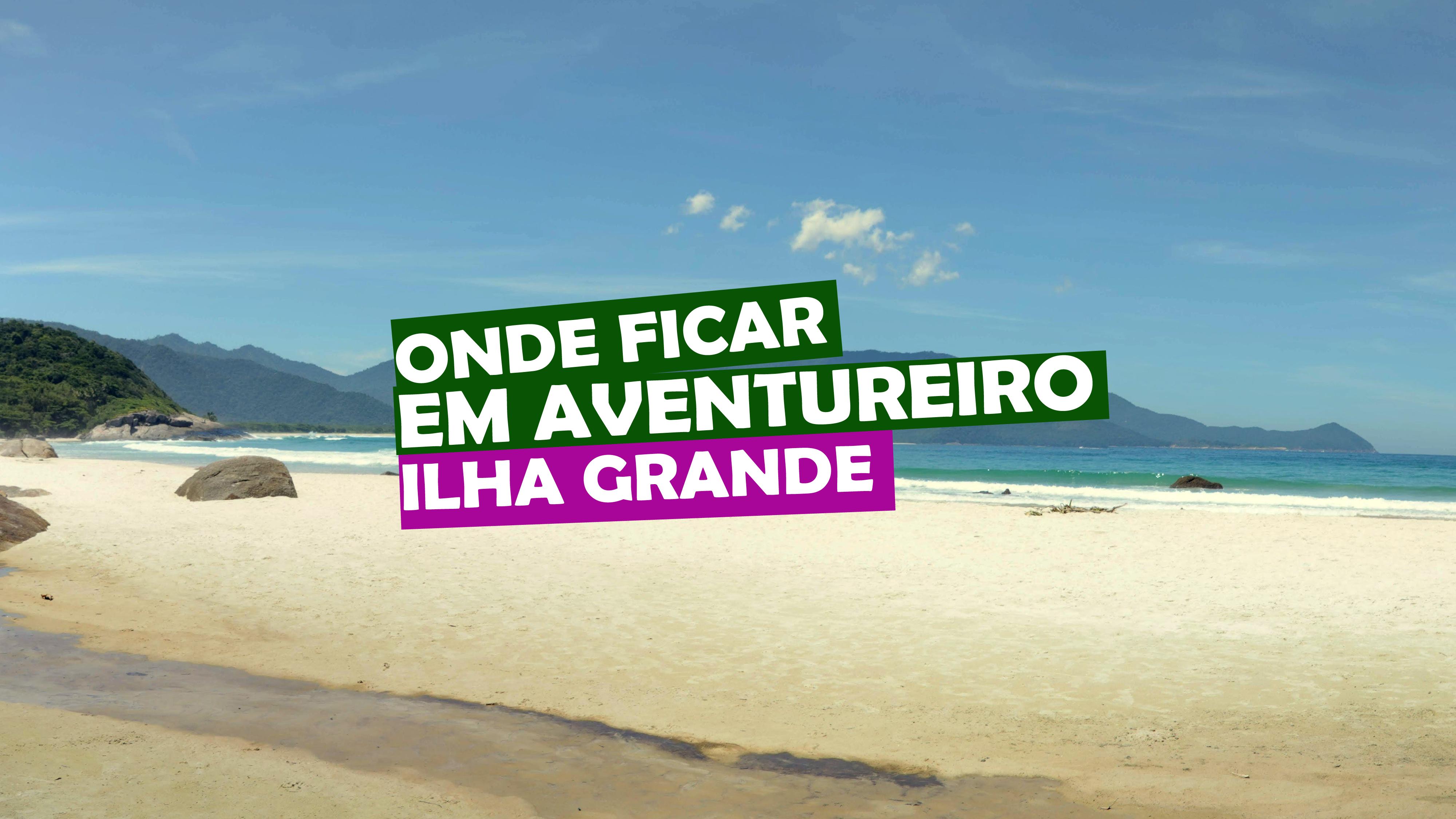 You are currently viewing Onde ficar em aventureiro ilha grande