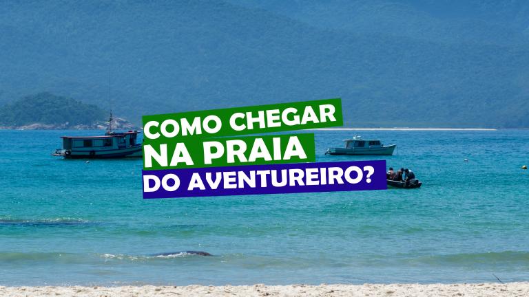 Read more about the article Como chegar na praia do aventureiro