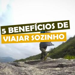 5 benefícios de viajar sozinho