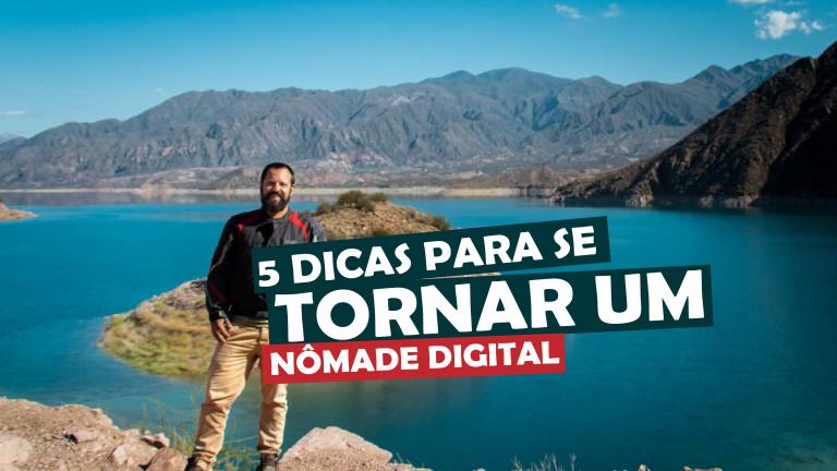 Read more about the article 5 dicas para se tornar um Nômade Digital