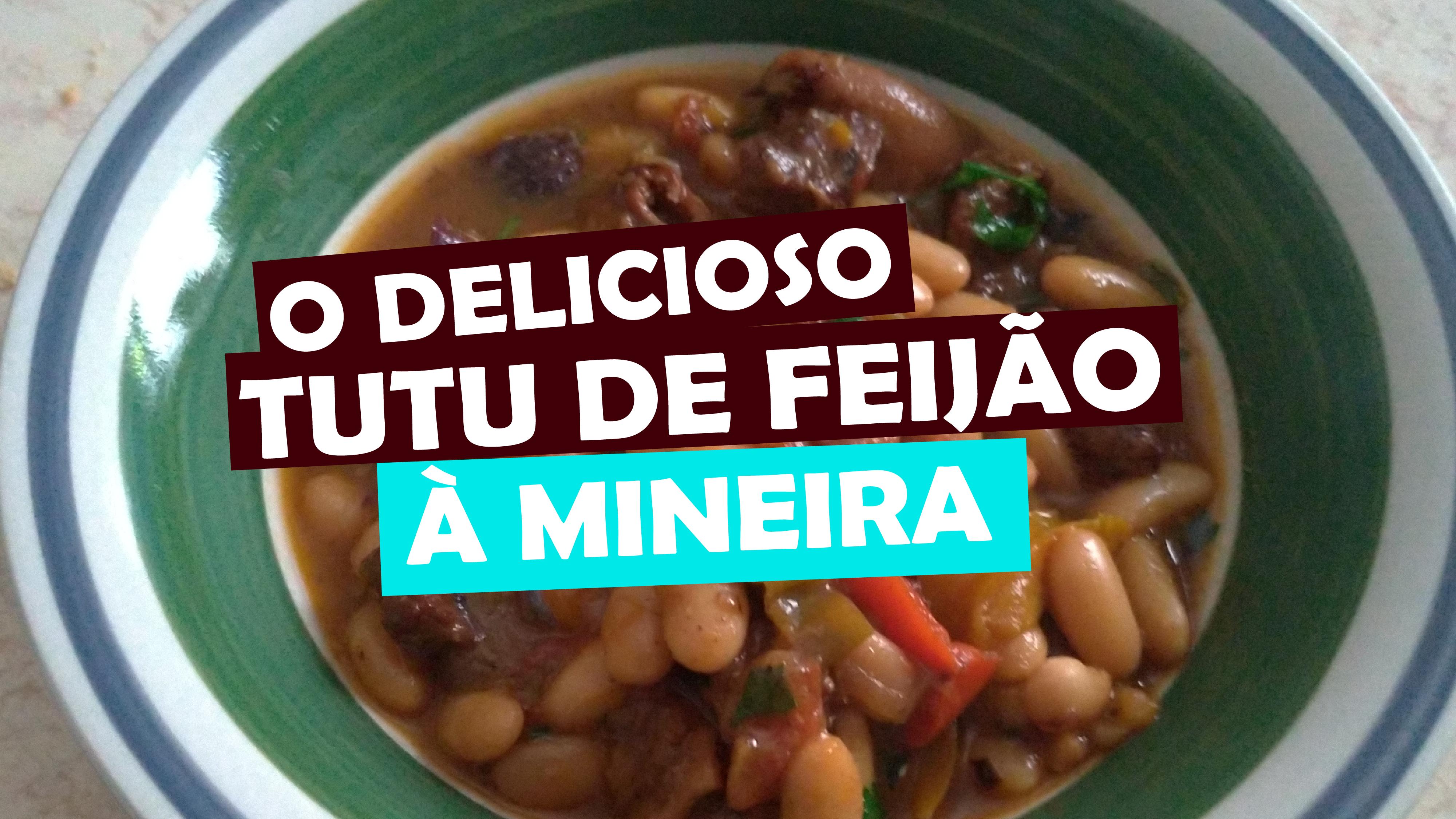 You are currently viewing O Delicioso Tutu de Feijão à Mineira – comidas de minas