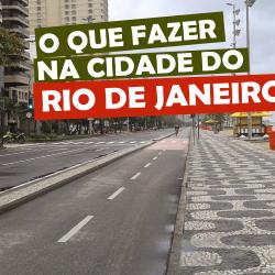 O que fazer na cidade do Rio de Janeiro
