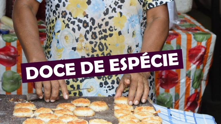 Read more about the article Doce de Espécie, o sabor especial do Maranhão