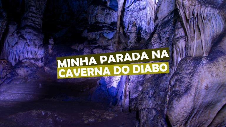 Read more about the article Minha parada na Caverna do Diabo