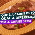 o-que-e-a-carne-de-sol-e-qual-a-diferenca-com-a-carne-seca