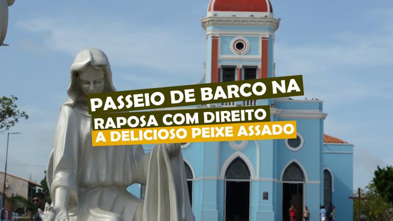 Read more about the article Passeio de barco na Raposa com direito a delicioso peixe assado