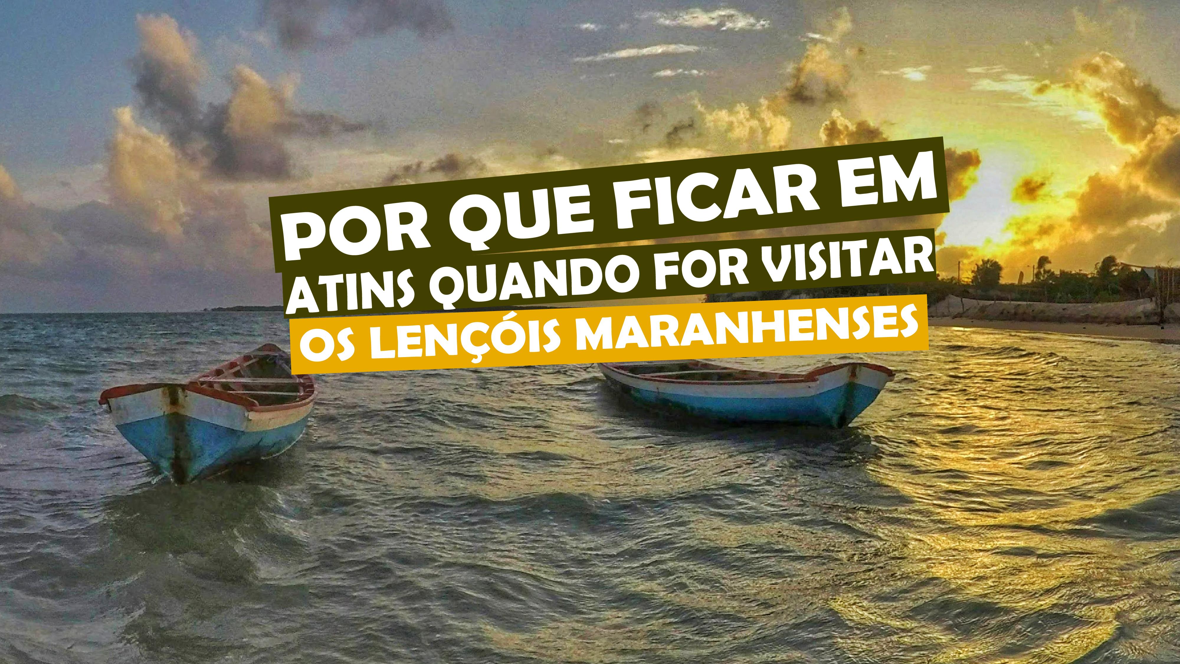 You are currently viewing Por que ficar em Atins quando for visitar os Lençóis Maranhenses