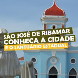 São José de Ribamar – conheça a cidade e o santuário estadual