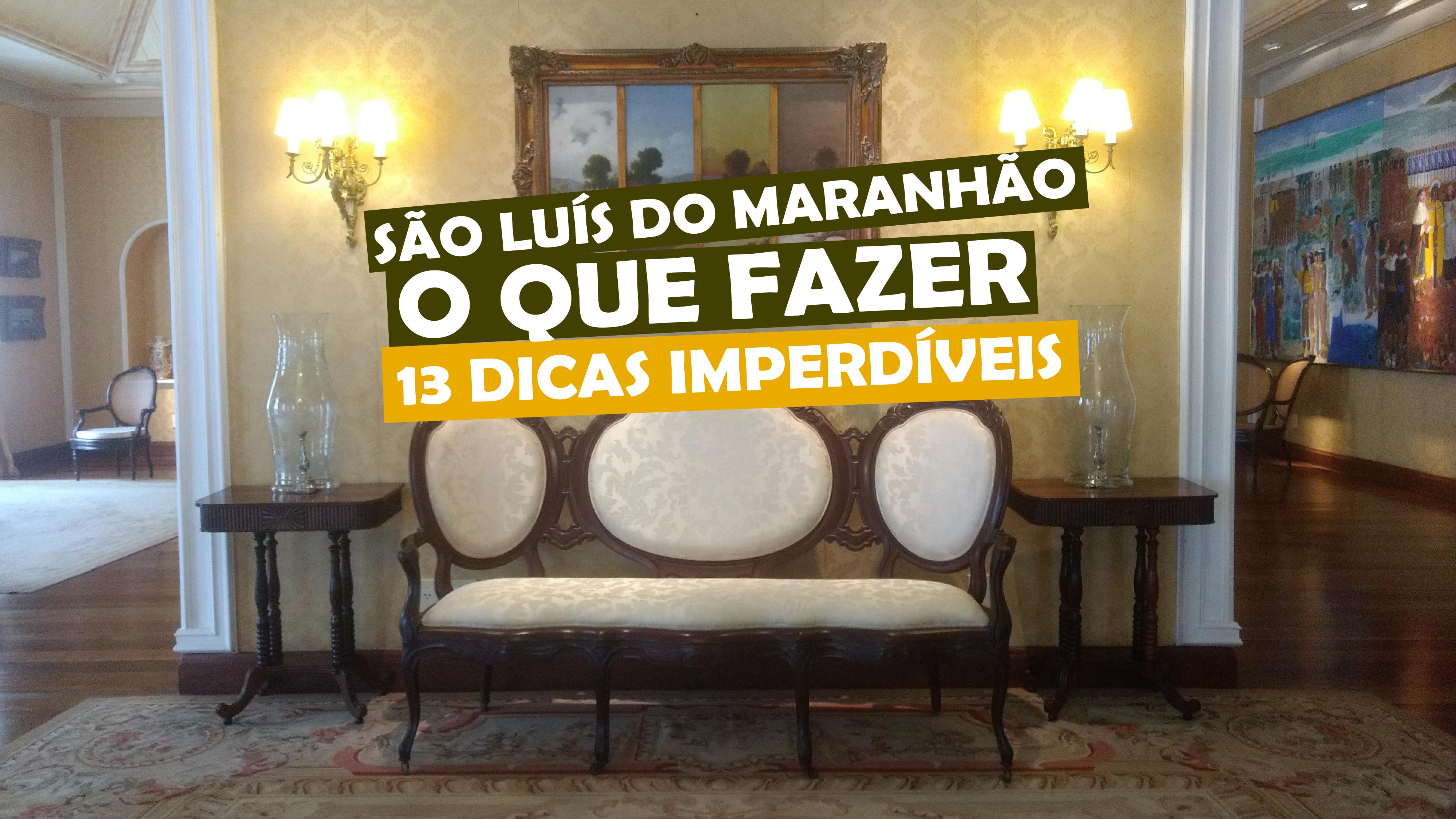 You are currently viewing São Luís do Maranhão: o que fazer 13 dicas imperdíveis