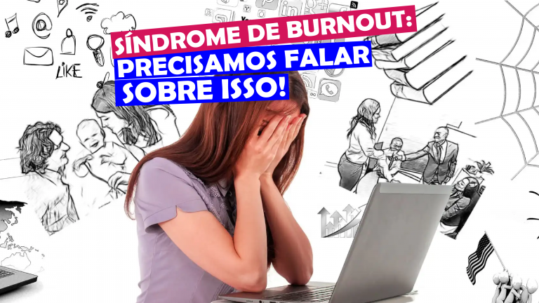 Read more about the article Síndrome de Burnout: precisamos falar sobre isso!