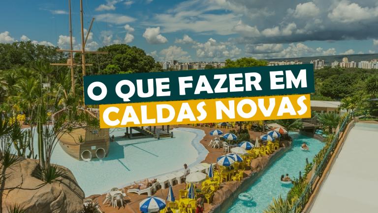 Read more about the article O que fazer em Caldas Novas, diversão garantida