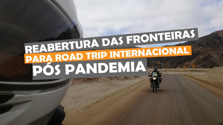 Read more about the article Reabertura das Fronteiras para Road Trip Internacional Pós Pandemia