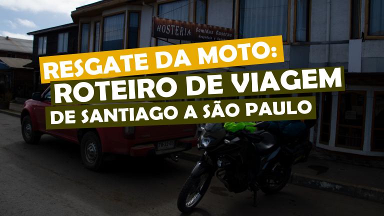 Read more about the article Resgate da Moto: roteiro de viagem de Santiago a São Paulo
