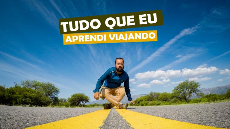 Read more about the article Tudo que eu aprendi viajando